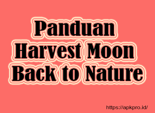 Panduan Harvest Moon Back to Nature